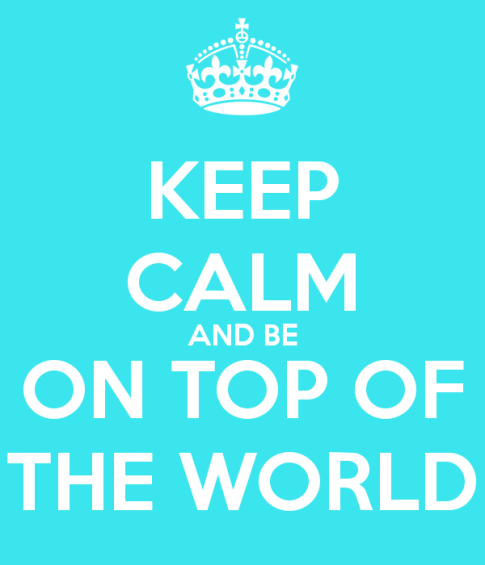 keep-calm-and-be-on-top-of-the-world