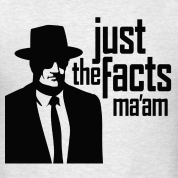 just-the-facts-ma-am-t-shirts_design